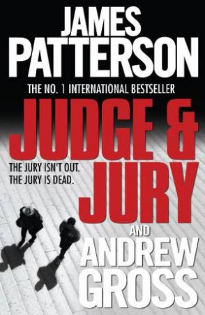 Judge and Jury by James Patterson & Andrew Gross