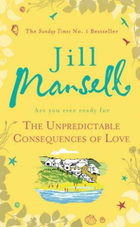 The Unpredictable Consequences of Love by Jill Mansell