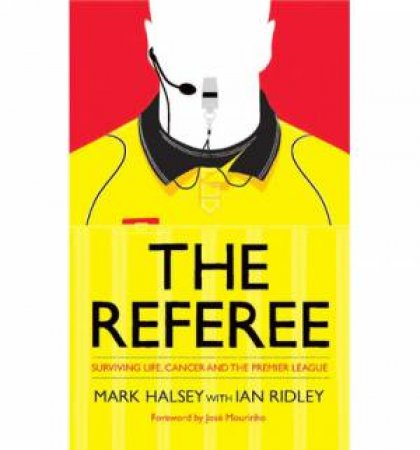 The Referee by Ian Ridley & Mark Halsey