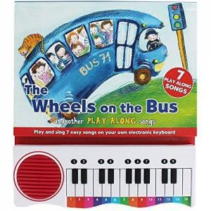 Piano Book: Sing Along Songs Wheels On The Bus