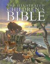 The Illustrated Childrens Bible by Various
