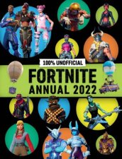 100 Unofficial Fortnite Annual 2022