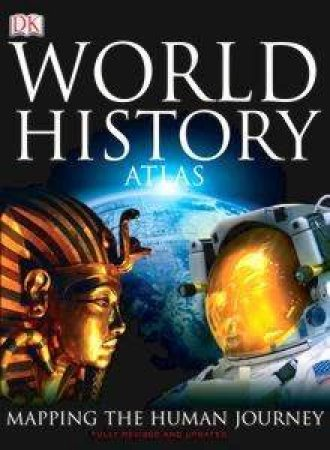 Atlas Of World History: Mapping The Human Journey by Various