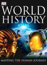 Atlas Of World History Mapping The Human Journey