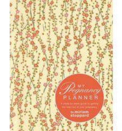 My Pregnancy Planner by Miriam Stoppard