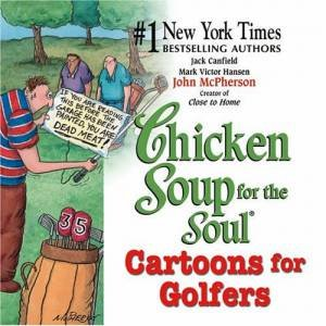Chicken Soup For The Soul: Cartoons For Golfers by Various