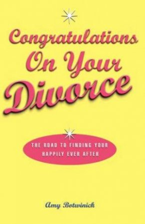 Congratulations On Your Divorce by Amy Botwinick