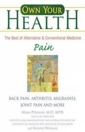 Own Your Health: Pain by Adam Perlman and Roanne Weisman