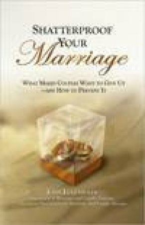 Shatterproof Your Marriage by J Eckenwiler