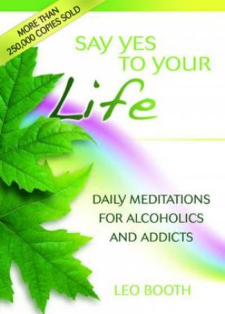 Say Yes to Your Life: Spiritual Meditations for Daily Living by Leo Booth