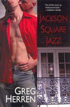 Jackson Square Jazz by Greg Herren