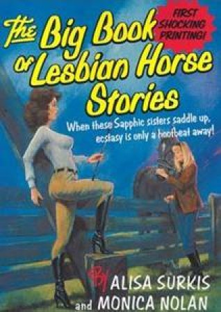 The Big Book of Lesbian Horse Stories by Nolan Monica Surkis Alisa