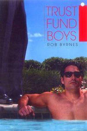 Trust Fund Boys by Rob Byrnes