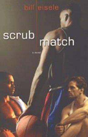 Scrub Match by Bill Eisele