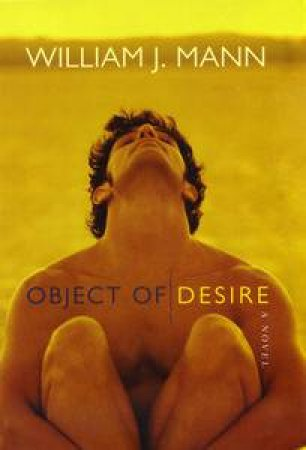 Object of Desire by William J Mann