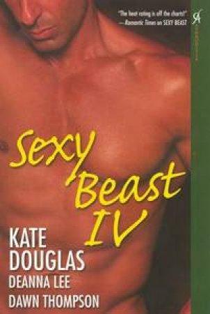 Sexy Beast IV by Kate et al Douglas
