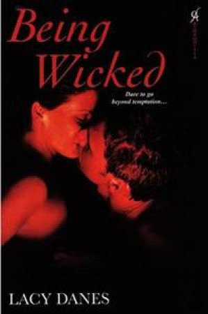 Being Wicked by Lacy Danes