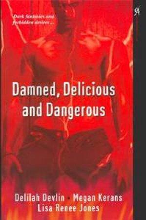 Damned, Delicious and Dangerous by Delilah et al. Devlin