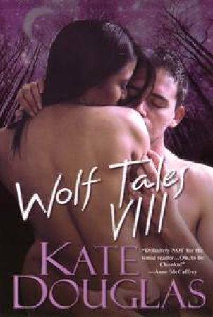Wolf Tales VIII by Kate Douglas