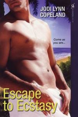 Escape to Ecstasy: Come as you are... by Jodi Lynn Copeland