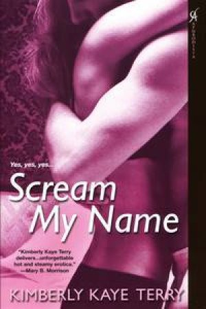 Scream My Name by Kimberly Kaye Terry
