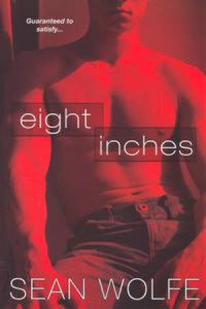Eight Inches by Sean Wolfe