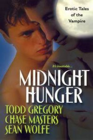 Midnight Hunger by Todd Gregory & Chase Masters & Sean Wolfe