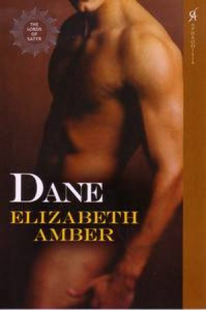 Dane: The Lords of Satyr by Elizabeth Amber