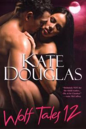 Wolf Tales 12 by Kate Douglas