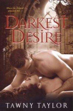 Darkest Desire by Tawny Taylor