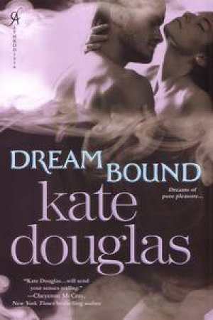 Dream Bound by Kate Douglas