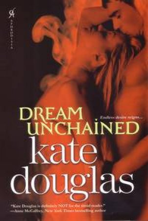 Dream Unchained by Kate Douglas