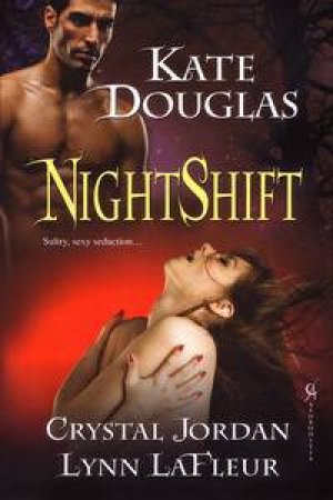 NightShift by Kate Douglas & Various