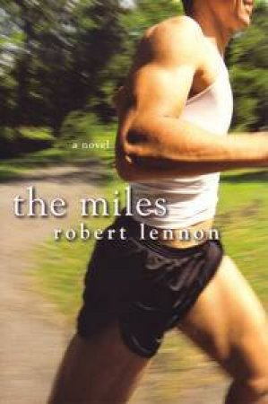 The Miles by Robert Lennon