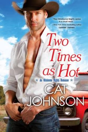 Oklahoma Nights : Two Times as Hot by Cat Johnson