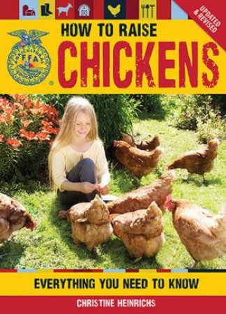 How To Raise Chickens by Christine Heinrichs