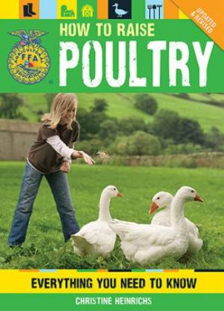 How To Raise Poultry by Christine Heinrichs