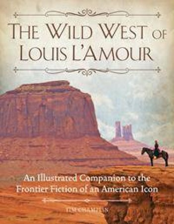 The Wild West of Louis L'Amour by Tim Champlin