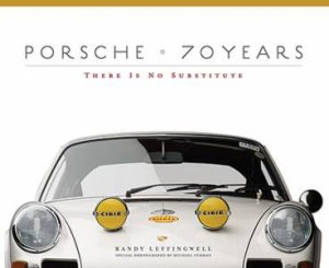 40cf8b6150 Porsche 70 Years by Randy Leffingwell - 9780760347256