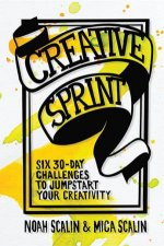 Creative Sprint by Noah Scalin & Mica Scalin