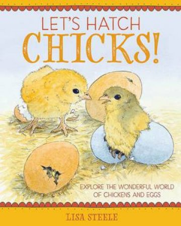 Let's Hatch Chicks! by Lisa Steele