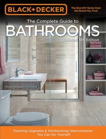 Black & Decker Complete Guide To Bathrooms 5th Ed