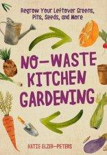NoWaste Kitchen Gardening