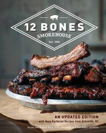 12 Bones Smokehouse by Bryan King & Angela King & Shane Heavner & Mackensy Lunsford