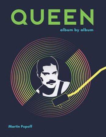 Queen: Album by Album by Martin Popoff