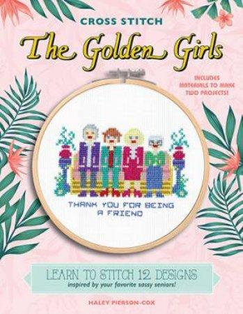 The Golden Girls (Cross Stitch)