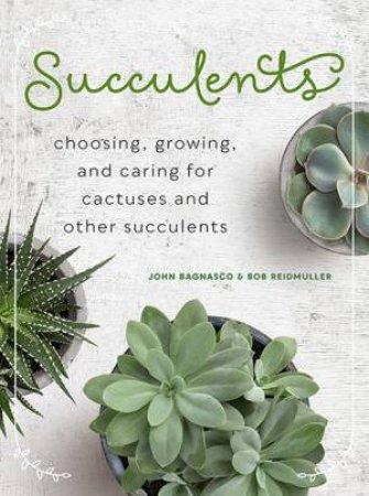 Succulents by John Bagnasco & Bob Reidmuller