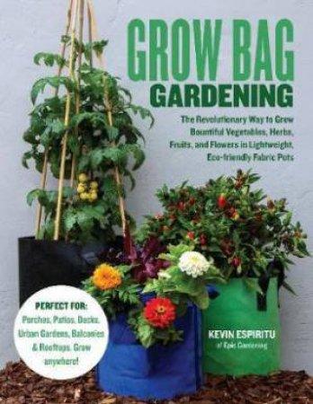 Grow Bag Gardening by Kevin Espiritu