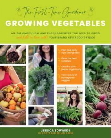 Growing Vegetables (The First-Time Gardener) by Jessica Sowards