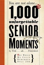 1000 Most Unforgettable Senior Moments